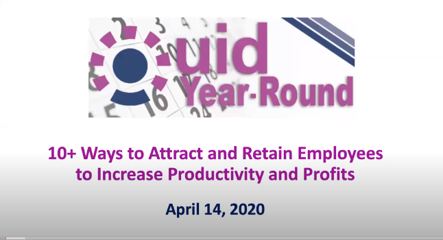UID Year Round: 10 Ways to Attract and Retain Employees to Increase Productivity and Profits